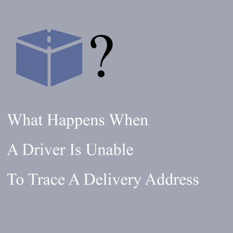 What Happens When A Driver Unable To Trace Courier Delivery Address